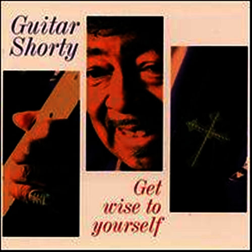 Get Wise To Yourself by Guitar Shorty