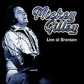 Mickey Gilley Live At Branson by Mickey Gilley