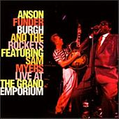 Live At The Grand Emporium by Anson Funderburgh