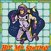 Hey, Mr. Spaceman by Various Artists