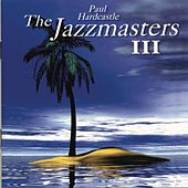 The Jazzmasters 3 by The Jazzmasters
