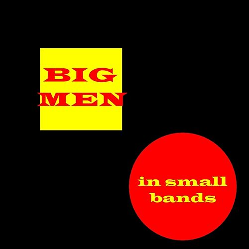 Big Men In Small Bands by Various Artists