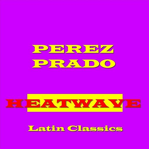 Heat Wave by Perez Prado