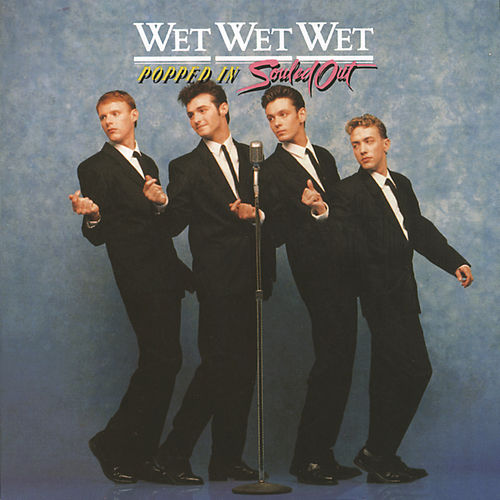 Popped In Souled Out by Wet Wet Wet