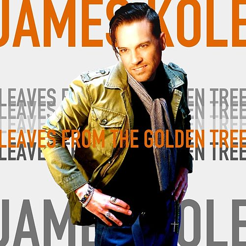 Leaves from the Golden Tree by James Kole