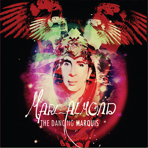 The Dancing Marquis by Marc Almond