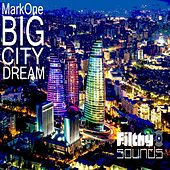 Big City Dream de Mark One