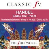 Handel: Zadok The Priest (Classic FM: The Full Works) by Various Artists