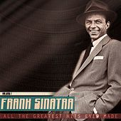 All the Greatest Hits Ever Made, Vol. 1 (Remastered) von Frank Sinatra