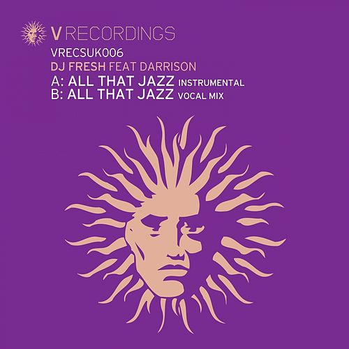 All That Jazz by DJ Fresh