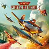 Planes: Fire & Rescue (Original Motion Picture Soundtrack) von Mark Mancina