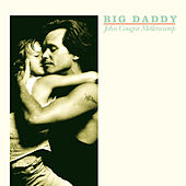 Big Daddy by John Mellencamp