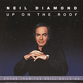 Up On The Roof: Songs From The Brill Building von Neil Diamond
