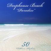 Deephouse Beach: Paradise (50 Chillhouse Rhythms) von Various Artists