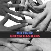 Poema das Mãos de Miltinho