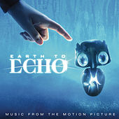 Earth to Echo (Music from the Motion Picture) von Various Artists
