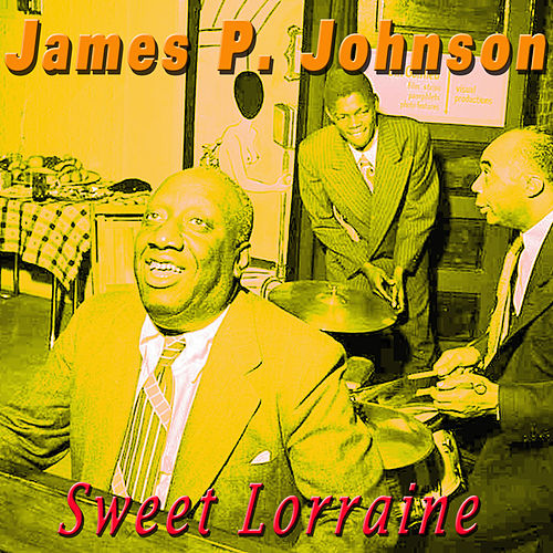 Sweet Lorraine by James P. Johnson