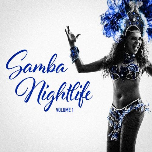 Samba Nightlife Vol. 1 (Brazilian Samba for Your Warm Summer Party Nights) de Various Artists