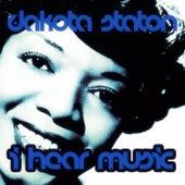 I Hear Music by Dakota Staton