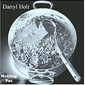 Melting Pot by Darryl Holt