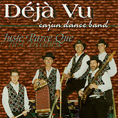 Juste Parce Que (Just Because) by Deja Vu Cajun Dance Band