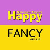 Happy Fancy Mix Up by Screen Team