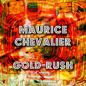 Gold-Rush de Maurice Chevalier