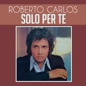 Solo Per Te de Roberto Carlos