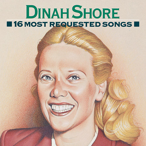 16 Most Requested Songs by Dinah Shore