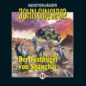 Folge 93: Der Pesthügel von Shanghai von John Sinclair