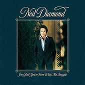 I'm Glad You're Here With Me Tonight de Neil Diamond