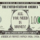 All You Need Is Money! (American Money Songs from the 1920s-1950s) by Various Artists