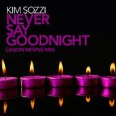 Never Say Goodnight von Kim Sozzi