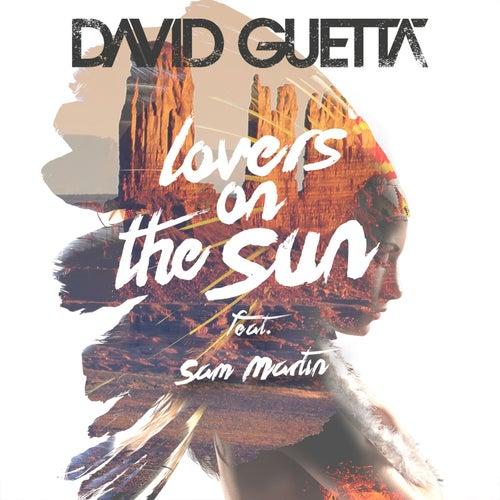Lovers on the Sun (feat. Sam Martin) von David Guetta