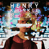 Stay by Henry Krinkle