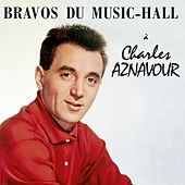 Bravos du music-hall by Charles Aznavour