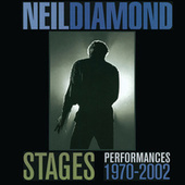 Stages: Performances 1970-2002 by Neil Diamond