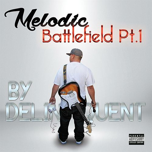 Melodic Battlefield, Pt. 1 by Delinquent