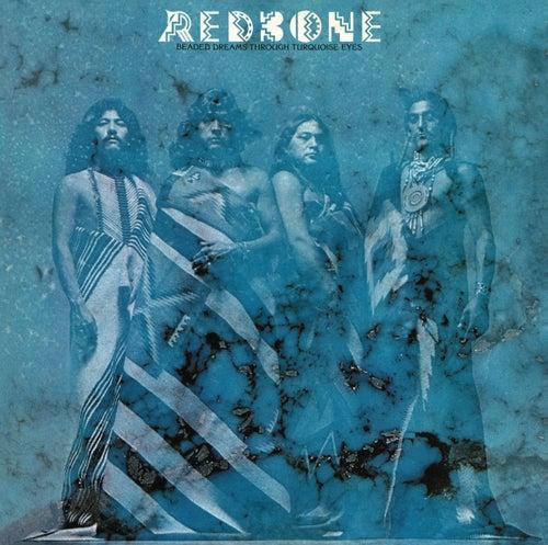 Beaded Dreams Through Turquoise Eyes (Bonus Track Version) by Redbone