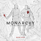 Living Without You (Remixes) de Monarchy