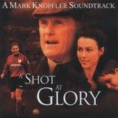 A Shot At Glory von Mark Knopfler
