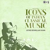 Icons of Indian Classical Music: Ustad Bismillah Khan de Ustad Bismillah Khan