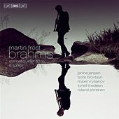 Brahms: Clarinet Quintet, Trio in A Minor & 6 Songs by Martin Frost (clarinet)