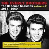 The Cadence Sessions, Vol 2 1957-1960 by The Everly Brothers