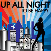 Up All Night - To Be Happy von Various Artists