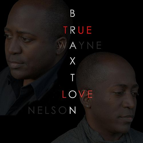 True Love by The Braxton Brothers