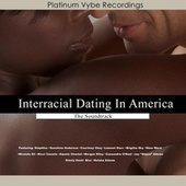 Interracial Dating in America (Going Deeper) [The Soundtrack] by Various Artists