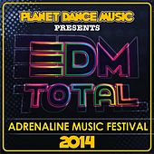 EDM Total. Adrenaline Music Festival 2014. - EP by Various Artists