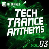 Tech Trance Anthems Vol. 3 - EP by Various Artists