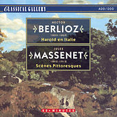Berlioz: Harold en Italie - Massenet: Scenes Pittoresques by Various Artists